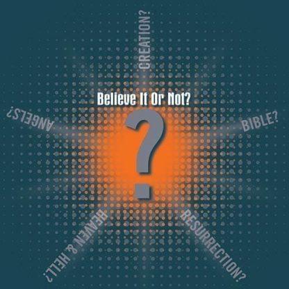 Believe It or Not?