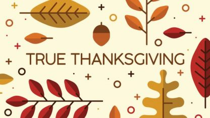 True Thanksgiving: Series Graphic