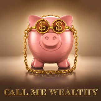 Call Me Wealthy