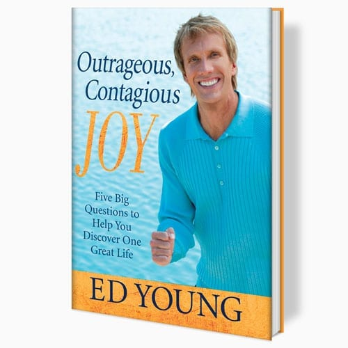 Outrageous, Contagious Joy: Five Big Questions to Help You Discover One Great Life